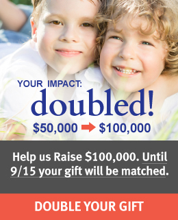 Double Your Donation until September 15th